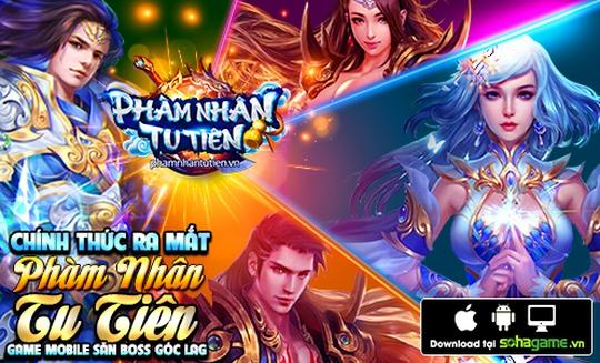 Phàm Nhân Tu Tiên - Game Mobile Săn Boss Góc Lag